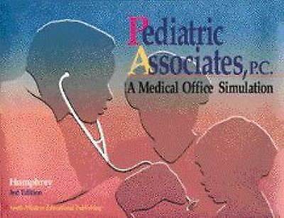 Pediatric Associate, P.C.: A Medical Office Simulation, Doris Humphrey, Excellen