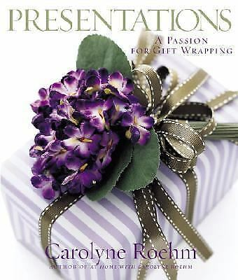 Presentations: A Passion for Gift Wrapping by Roehm, Carolyne