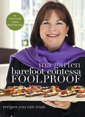 Barefoot Contessa Foolproof: Recipes You Can Trust by Garten, Ina