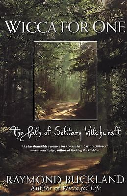 Wicca For One: The Path Of Solitary Witchcraft by Buckland, Raymond