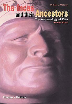 The Incas and Their Ancestors: The Archaeology of Peru (Revised Edition), Mosele