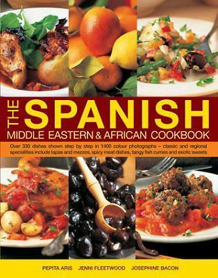 The Spanish, Middle Eastern & African Cookbook: Over 330 Dishes Shown Step By St