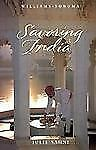 Savoring India: Recipes and Reflections on Indian Cooking (Williams-Sonoma: The
