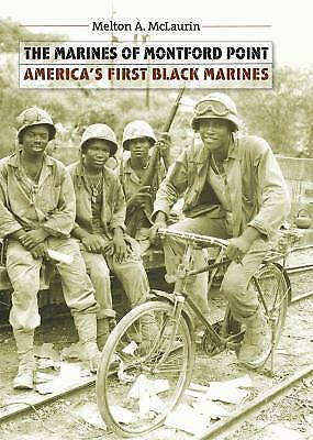 The Marines of Montford Point: America's First Black Marines, McLaurin, Melton A
