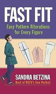 Fast Fit: Easy Pattern Alterations for Every Figure, Betzina, Sandra, Good Book