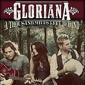 GLORIANA A THOUSAND MILES LEFT BEHIND CD BRAND NEW FREE SHIPPING!!!