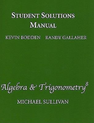 Student Solutions Manual  for Algebra & Trigonometry, Sullivan, Michael, Accepta