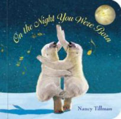 On the Night You Were Born, Tillman, Nancy, Very Good Book