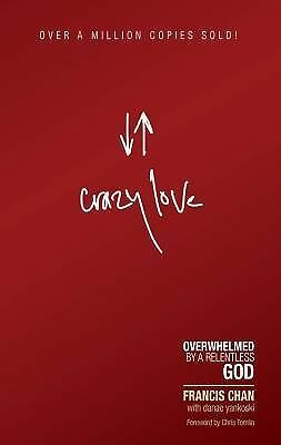 Crazy Love: Overwhelmed by a Relentless God, Francis Chan, Very Good Book
