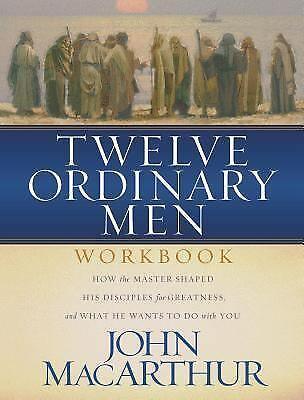 Twelve Ordinary Men Workbook, John MacArthur, Very Good Book