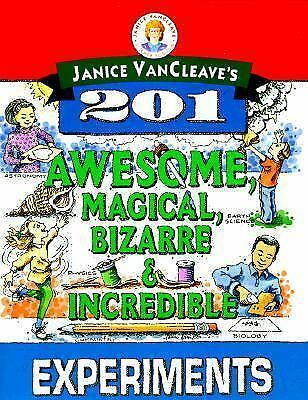 Janice VanCleave's 201 Awesome, Magical, Bizarre, & Incredible Experiments, VanC