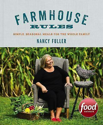 Farmhouse Rules: Simple, Seasonal Meals for the Whole Family, Fuller, Nancy, Ver