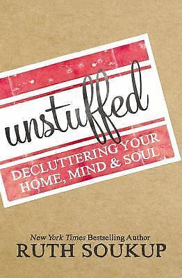 Unstuffed: Decluttering Your Home, Mind, and   Soul, Soukup, Ruth, Good Book