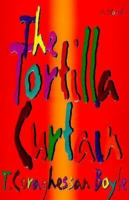 The Tortilla Curtain by T. C. Boyle (1995, Hardcover)  1st Editions.....NRMT