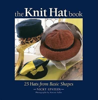 The Knit Hat Book: 25 Hats from Basic Shapes, Epstein, Nicky, Good Book