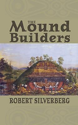 Mound Builders, Silverberg, Robert, Good Book
