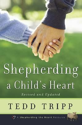 Shepherding a Child's Heart, Tedd Tripp, Good Book