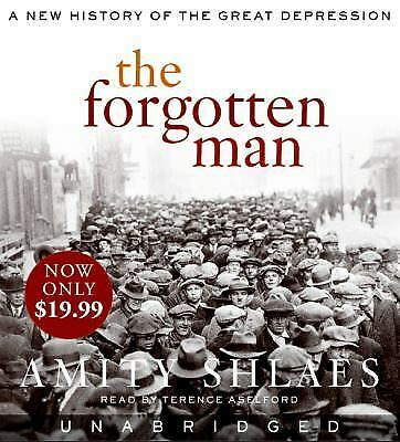 The Forgotten Man: A New History of the Great Depression, Shlaes, Amity, Good Bo