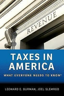 Taxes in America: What Everyone Needs to Know®, Slemrod, Joel, Burman, Leonard E