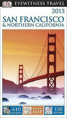 DK Eyewitness Travel Guide: San Francisco & Northern California, DK Publishing,