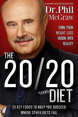 The 20/20 Diet: Turn Your Weight Loss Vision Into Reality, McGraw, Phil, Good Bo