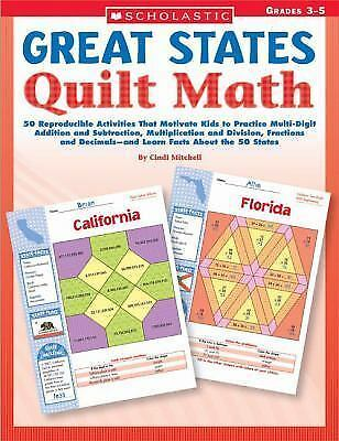 Great States Quilt Math: 50 Reproducible Activities That Motivate Kids to Practi