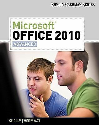 Microsoft Office 2010: Advanced (Shelly Cashman Series Office 2010), Vermaat, Mi