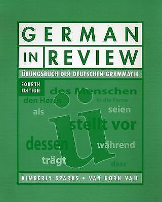 German in Review Classroom Manual: Ubungsbuch der deutschen Grammatik, Sparks, K