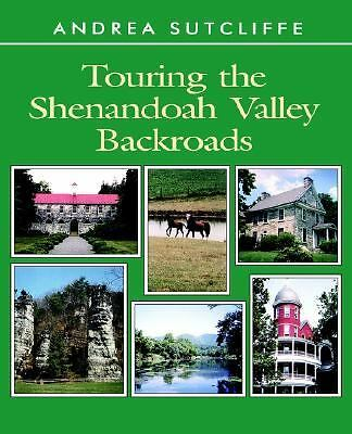 Touring the Shenandoah Valley Backroads (Touring the Backroads), Andrea Sutcliff