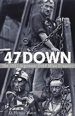 47 Down: The 1922 Argonaut Gold Mine Disaster, Mace, O. Henry, Good Book