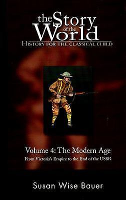 The Story of the World: History for the Classical Child, Volume 4: The Modern Ag