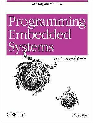 Programming Embedded Systems in C and C++, Barr, Michael, Good Book