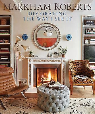 Decorating the Way I See It, Roberts, Markham, New Book