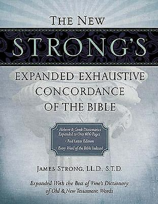 The New Strong's Expanded Exhaustive Concordance of the Bible, Strong, James, Ve