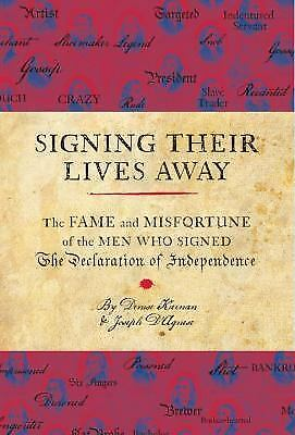 Signing Their Lives Away: The Fame and Misfortune of the Men Who Signed the Decl