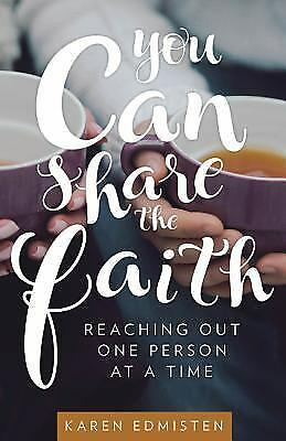You Can Share the Faith: Reaching Out One Person at a Time, Karen Edmisten, Very