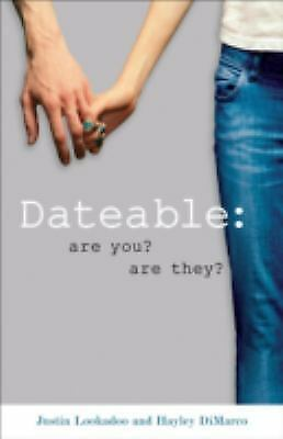 Dateable: Are You? Are They?, Justin Lookadoo, Hayley DiMarco, Good Book