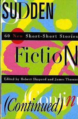 Sudden Fiction (Continued): 60 New Short-Short Stories by