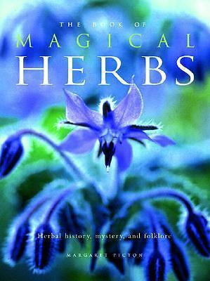 The Book of Magical Herbs: Herbal History, Mystery, & Folklore, Picton, Margaret