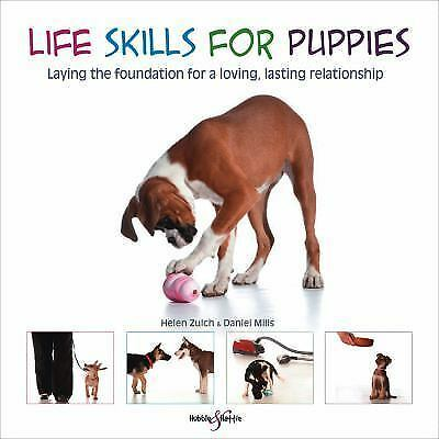 Life Skills for Puppies: Laying the Foundation for a Loving, Lasting Relationsh