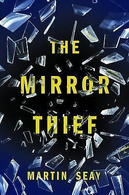 The Mirror Thief by Seay, Martin