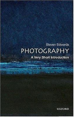 Photography: A Very Short Introduction (Very Short Introductions) by Edwards, S