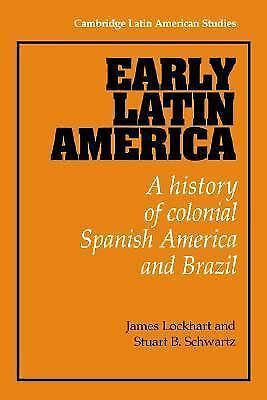 Early Latin America: A History of Colonial Spanish America and Brazil (Cambridg