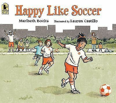 Happy Like Soccer by Boelts, Maribeth