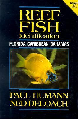 Reef Fish Identification: Florida, Caribbean, Bahamas by Paul Humann, Ned DeLoa