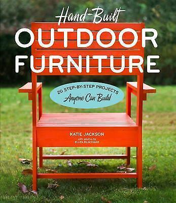 Hand-Built Outdoor Furniture: 20 Step-by-Step Projects Anyone Can Build, Blackma