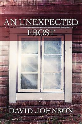 An Unexpected Frost  (Tucker ), Johnson, David, Very Good Book