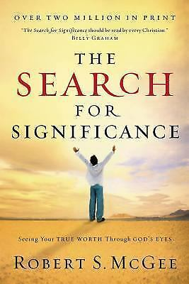 The Search For Significance: Seeing Your True Worth Through God's Eyes, Robert S