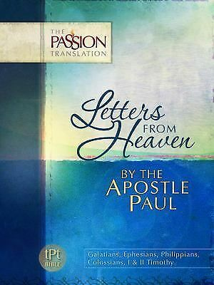 Letters From Heaven by the Apostle Paul: Galatians, Ephesians, Phillippians, Col