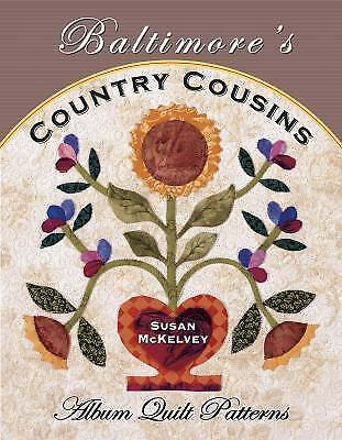 Baltimore's Country Cousins: Album Quilt Patterns, McKelvey, Susan, Very Good Bo